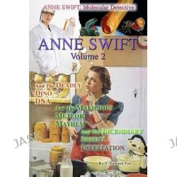 Anne Swift, Molecular Detective Volume 2: Second Volume in the Anne Swift Mysteries by T Edward Fox, 9781500237530.