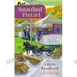Assaulted Pretzel, Amish Mysteries (Laura Bradford) by Laura Bradford, 9780425252000.