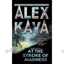 At the Stroke of Madness, Maggie O'Dell Novels by Alex Kava, 9780778320555.