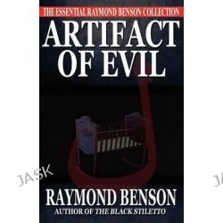 Artifact of Evil by Raymond Benson, 9781937530143.