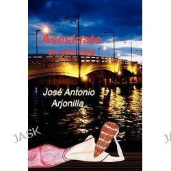 Asesinato En Otra Vida by Jose Antonio Arjonilla, 9780557489534.