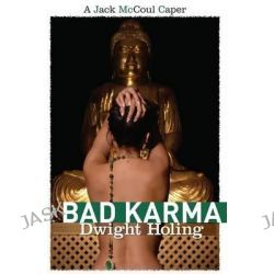 Bad Karma by Dwight Holing, 9780991130146.