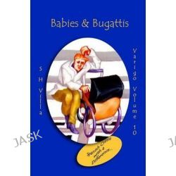 Babies & Bugattis by S H Villa, 9781492709961.