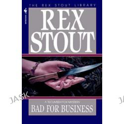 Bad for Business, Rex Stout Library by Rex Stout, 9780553763027.