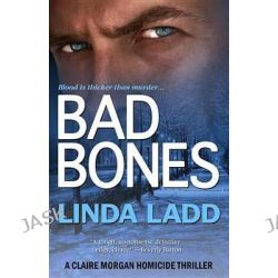 Bad Bones, Claire Morgan Investigations by Linda Ladd, 9781616509460.