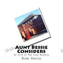 Aunt Bessie Considers by Diana Xarissa, 9781500884284.