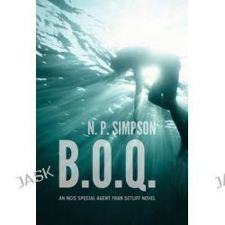 B.O.Q., An NCIS Special Agent Fran Setliff Novel by N P Simpson, 9780895876164.