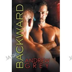 Backward by Andrew Grey, 9781632165350.