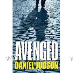 Avenged by Daniel Judson, 9781477819838.