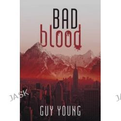 Bad Blood by Guy Young, 9781483420639.