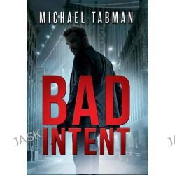 Bad Intent by Michael Tabman, 9781590954812.