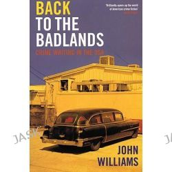 Back to the Badlands, Crime Writing in the USA by John Williams, 9781852429218.