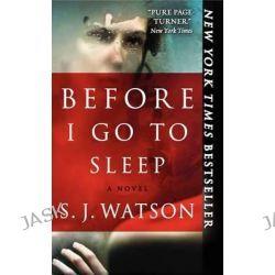 Before I Go to Sleep by S J Watson, 9780062244543.