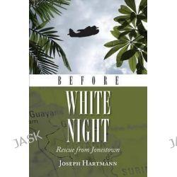 Before White Night by Joseph Hartmann, 9781939930088.