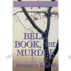 Bell, Book, and Murder, The Bast Mysteries by Rosemary Edghill, 9780312867683.