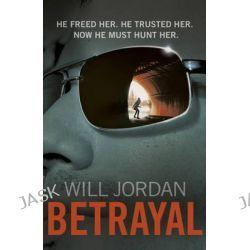Betrayal, Ryan Drake by Will Jordan, 9780099574484.