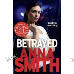 Betrayed, Rosie Gilmour by Anna Smith, 9781780871240.