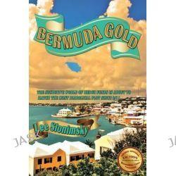 Bermuda Gold by Lee Slonimsky, 9781937327699.