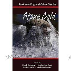 Best New England Crime Stories 2014, Stone Cold by Mark Ammons, 9780983878056.