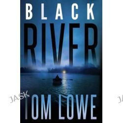 Black River by Tom Lowe, 9781503049710.