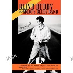 Blind Buddy and Mojo's Blues Band by Nan Mahon, 9781450220811.