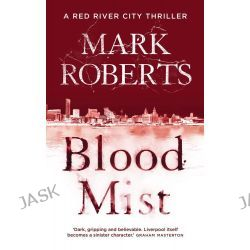 Blood Mist, Eve Clay by Mark Roberts, 9781784082895.
