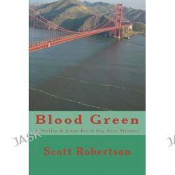 Blood Green by Scott Robertson, 9781466488199.