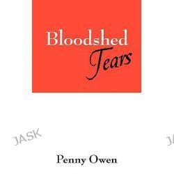Bloodshed Tears by Penny Owen, 9781432723682.