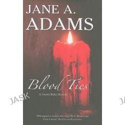 Blood Ties, Naomi Blake Mysteries by Jane A. Adams, 9780727869593.