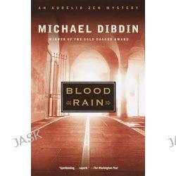 Blood Rain, An Aurelio Zen Mystery by Michael Dibdin, 9780375708305.