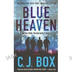 Blue Heaven by C. J. Box, 9780312365714.