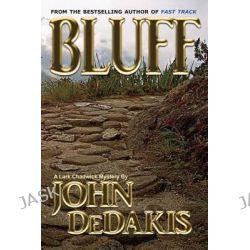Bluff by John Dedakis, 9781595072498.
