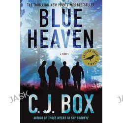 Blue Heaven by C J Box, 9780312614836.