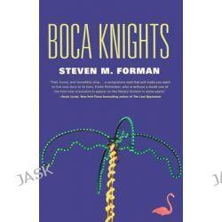 Boca Knights by Steven M Forman, 9780765337702.