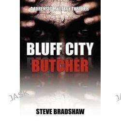Bluff City Butcher by Steve Bradshaw, 9780985118488.