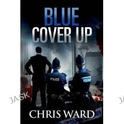 Blue Cover Up, Di Karen Foster by Chris Ward, 9781511991926.