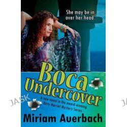 Boca Undercover by Miriam Auerbach, 9781611945584.