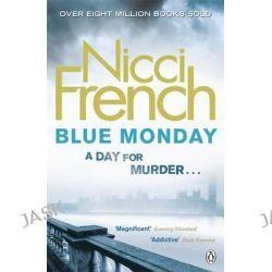 Blue Monday, A Frieda Klein Novel by Nicci French, 9781405911429.