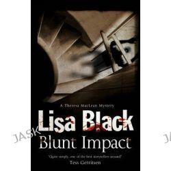 Blunt Impact, Theresa MacLean Mystery by Lisa Black, 9780727882523.