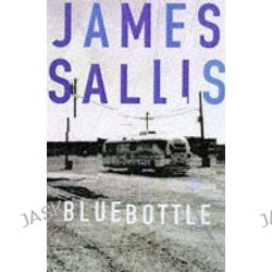 Bluebottle, A Lew Griffin novel by James Sallis, 9781901982060.