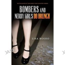 Bombers and Nerdy Girls Do Brunch by Lisa Boero, 9780988990012.