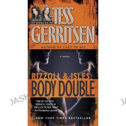 Body Double, Rizzoli & Isles Novels by Tess Gerritsen, 9780345547712.