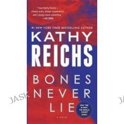 Bones Never Lie (with Bonus Novella Swamp Bones), Temperance Brennan Novels by Kathy Reichs, 9780345544032.