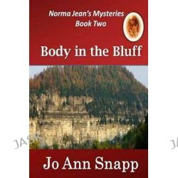 Body in the Bluff Norma Jean's Mysteries Book Two by Jo Ann Snapp, 9781463742102.