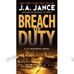 Breach of Duty, A J. P. Beaumont Novel by J. A. Jance, 9780062088161.