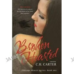 Broken Hearted by C H Carter, 9781500906160.