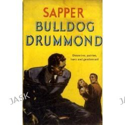Bulldog Drummond by Sapper, 9780340922880.