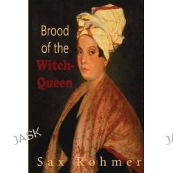 Brood of the Witch-Queen by Professor Sax Rohmer, 9781507563359.