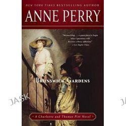 Brunswick Gardens, Charlotte & Thomas Pitt Novels (Paperback) by Anne Perry, 9780345523709.
