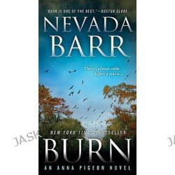 Burn, Anna Pigeon by Nevada Barr, 9780312381806.